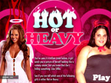 Hot or Heavy